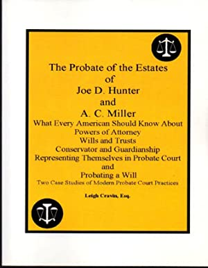 The Probate of the Estates of Joe D. Hunter and A. C. Miller: What Every American Should Know Abo...
