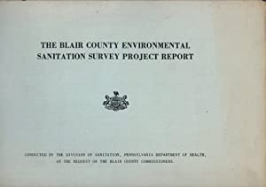 The Blair County Environmental Sanitation Survey Project Report