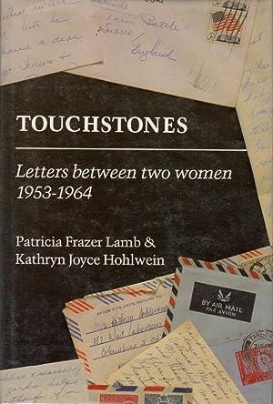 Touchstones: Letters Between Two Women, 1953-1964: Lamb, Patricia Frazer; Hohlwein, Kathryn Joyce;
