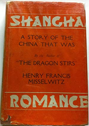 Shanghai Romance: A Story of the China That Was
