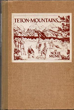 The Teton Mountains: Their History and Tradition with an Account of the Early Fur Trade, Trappers...