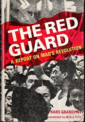 The Red Guard: A Report on Mao's Revolution
