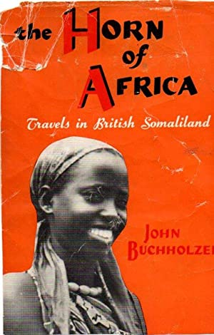 The Horn of Africa: Travels in British Somaliland
