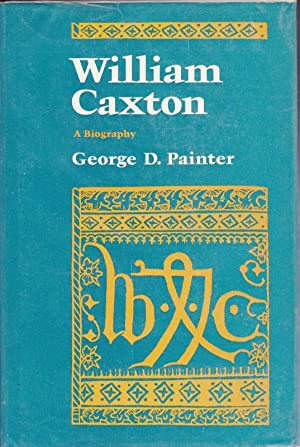 William Caxton; A Biography
