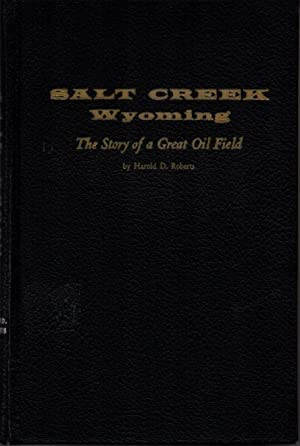 Salt Creek Wyoming: The Story of a: Roberts, Harold D.