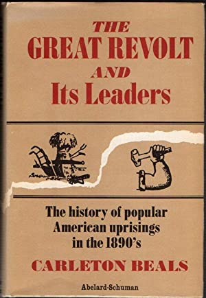 The Great Revolt and Its Leader: The History of Popular American Uprisings in the 1890's