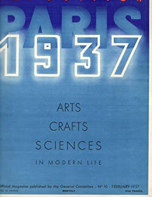 Paris Exposition 1937: Arts, Crafts, Sciences in Modern Life: No. 10, February, 1937