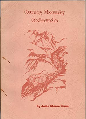 Ouray County Colorado: The Agency and the Indians: Ouray Mining: Dallas: Ridgway: We, The Kids