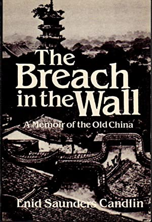 The Breach in the Wall: a Memoir of the Old China