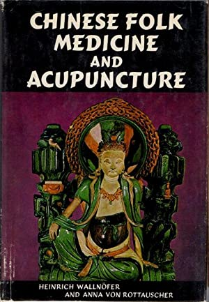 Chinese Folk Medicine and Acupuncture