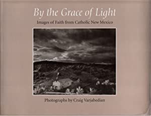By the Grace of Light: Images of Faith from Catholic New Mexico [Exhibition Catalog]