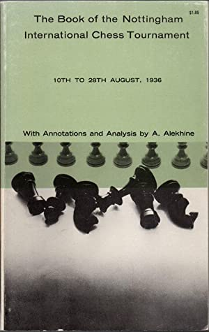 The Book of the Nottingham International Chess: Alekhine, Dr. A.