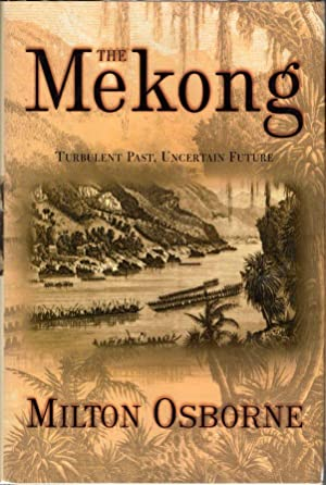 The Mekong: Turbulent Past, Uncertain Future