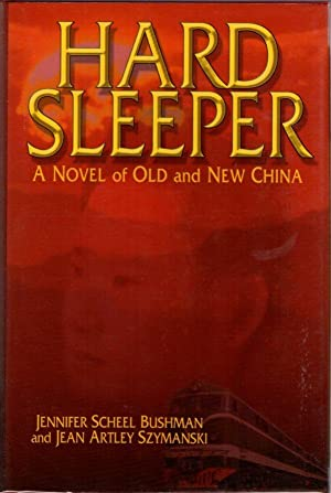 Hard Sleeper: A Novel of Old and New China