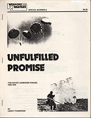 Unfulfilled Promise: The Soviet Airborne Forces 1928-1945: Thompson, Leroy
