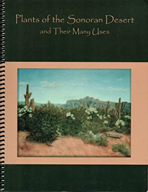 Plants of the Sonoran Desert and Their Many Uses