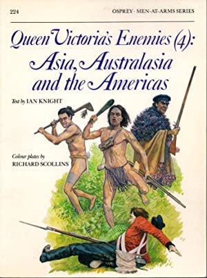 Queen Victoria's Enemies (4): Asia, Australasia and the Americas (Men-At-Arms 224)