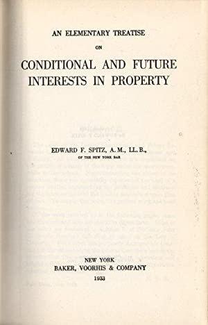 An Elementary Treatise on Conditional and Future Interests in Property