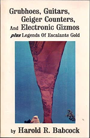 Grubhoes, Guitars, Geiger Counters, and Electronic Gizmos: Some Highlights in the Life of a Non-G...