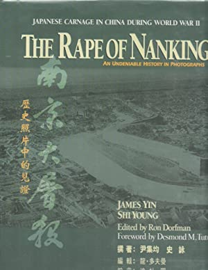 The Rape of Nanking: Japanese Carnage in China During World War II: An Undeniable History in Phot...