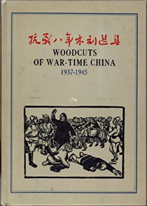 Woodcuts of War-Time China 1937-1945