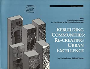 Rebuilding Communities: Re-Creating Urban Excellence