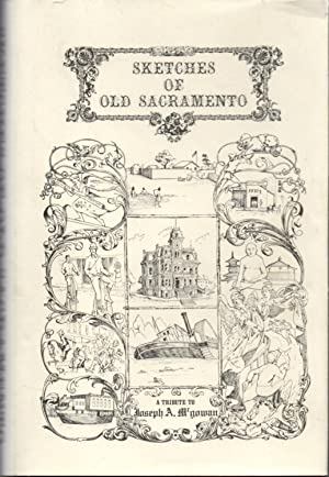 Sketches of Old Sacramento: A Tribute to Joseph A. McGowan