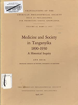 Medicine and Society in Tanganyika 1890-1930: a Historical Inquiry (Transactions of the American ...