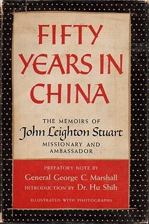 Fifty Years in China: The Memoirs of: Stuart, John Leighton
