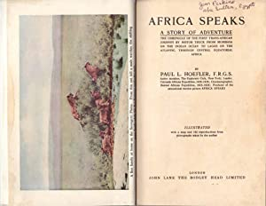 Africa Speaks: A Story of Adventure: The Chronicle of the First Trans-African Journey By Motor Tr...