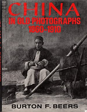 China in Old Photography 1860-1910