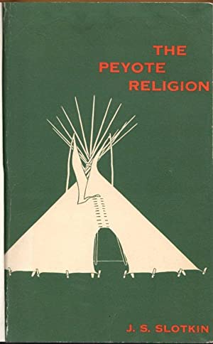 The Peyote Religion: A Study in Indian-White Relations