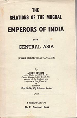 The Relations of the Mughal Emperors of India with Central Asia (From Akbar to Aurangzeb)