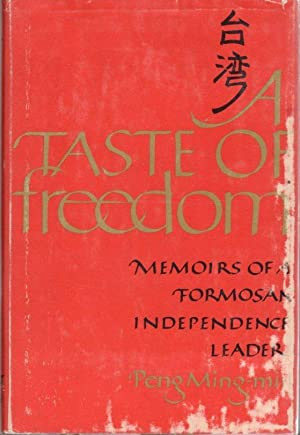 A Taste of Freedom: Memoirs of a Formosan Independence Leader