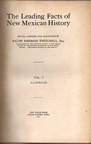 The Leading Facts of New Mexican History: Twitchell, Ralph Emerson