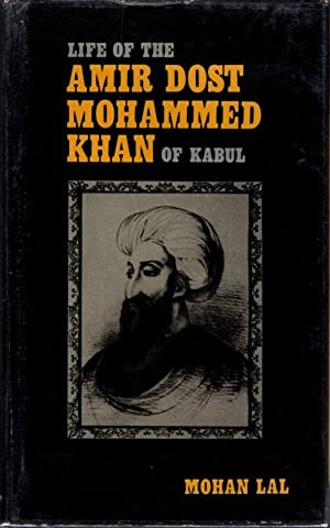 Life of the Amir Dost Mohammed Khan: Lal, Mohan (by);