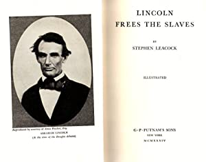 Lincoln Frees the Slaves: Leacock, Stephen