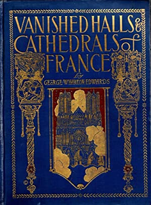 Vanished Halls Cathedrals of France