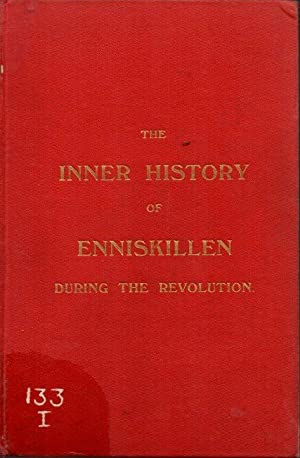 The Inner History of Enniskillen During the Revolution