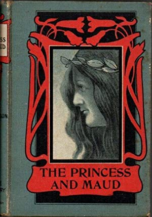 The Princess, Maud and Other Poems: Tennyson, Alfred