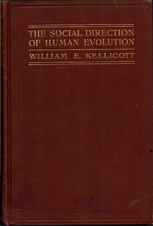 The Social Direction of Human Evolution : Kellicott, William E.