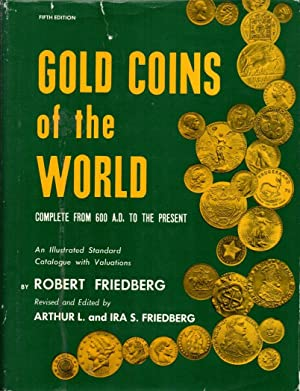 Gold Coins of the World: Complete from: Friedberg, Robert