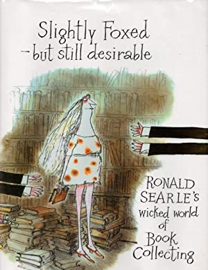 Slightly Foxed-But Still Desirable: Ronald Searle's Wicked World of Book Collecting
