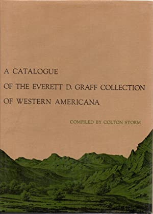 A Catalogue of the Everett D. Graff Collection of Western Americana: The Newberry Library