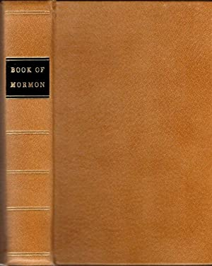 The Book of Mormon: An Account Written By the Hand of Mormon, Upon Plates Taken From the Plates o...
