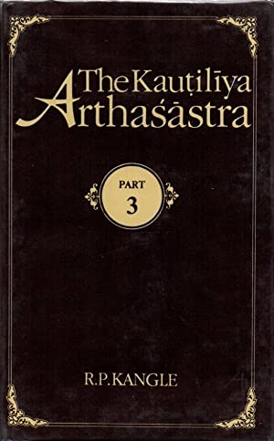 The Kautiliya Arthasastra Part III (1): A: Kangle, R.P.