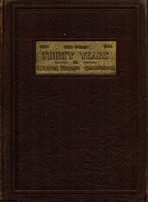 The First Thirty Years in Imperial Valley, California 1901-1931: Being an Account of the Principa...