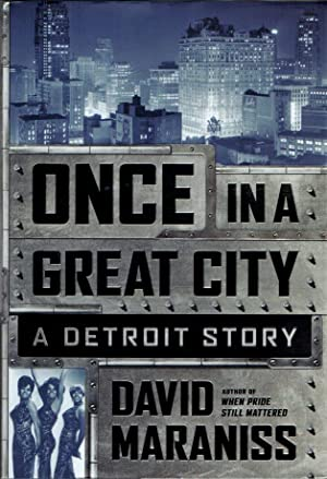 Once in a Great City: a Detroit: Maraniss, David