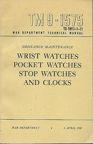 Ordnance Maintenance: Wrist Watches, Pocket Watches, Stop