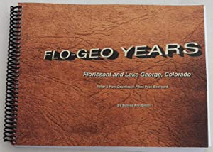 Flo-Geo Years: Florissant and Lake George, Colorado